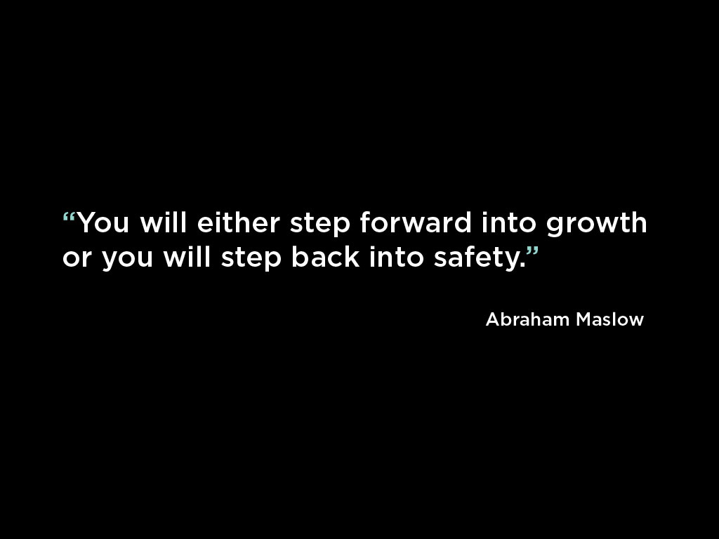 Abraham Maslow growth quote Website Design and Marketing